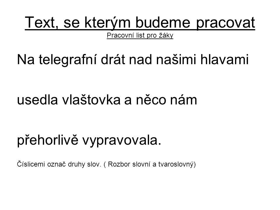 Text, se kterým budeme pracovat Pracovní list pro žáky