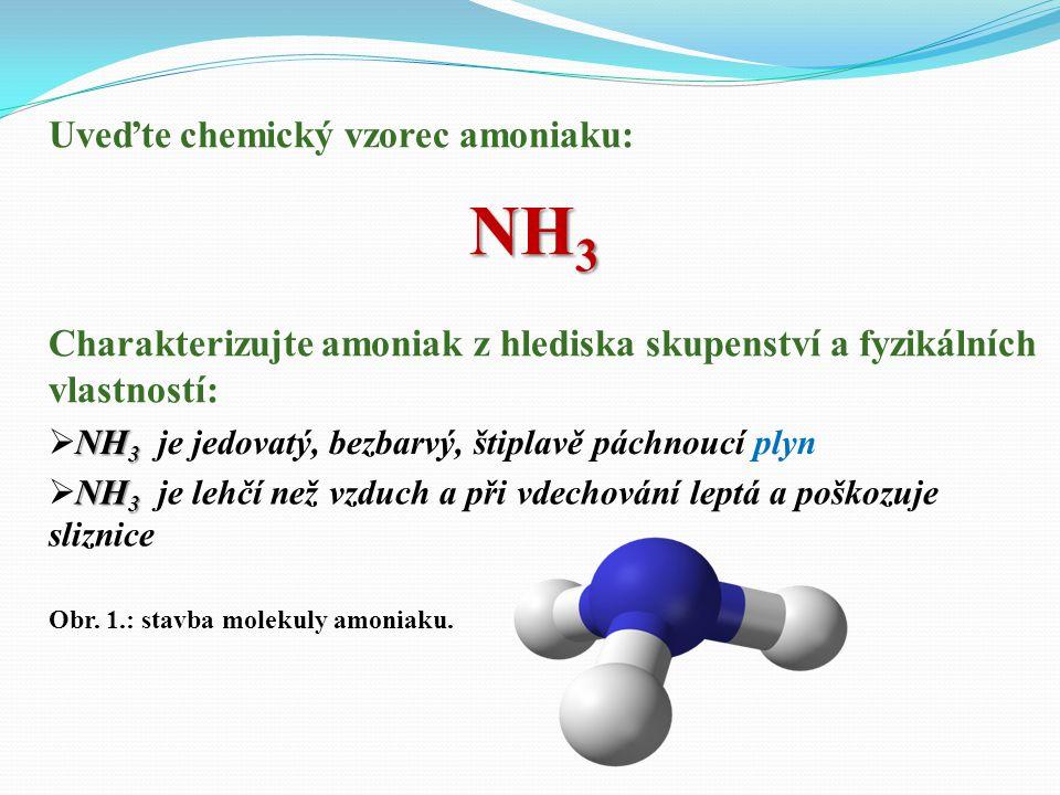 NH3 Uveďte chemický vzorec amoniaku: