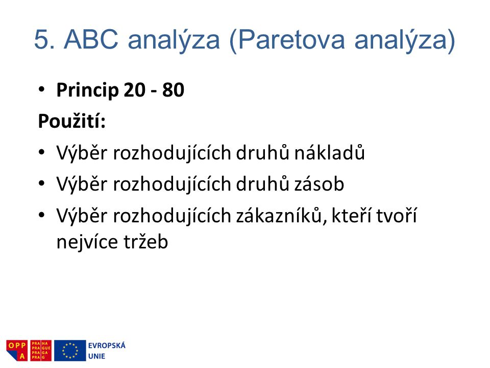 5. ABC analýza (Paretova analýza)