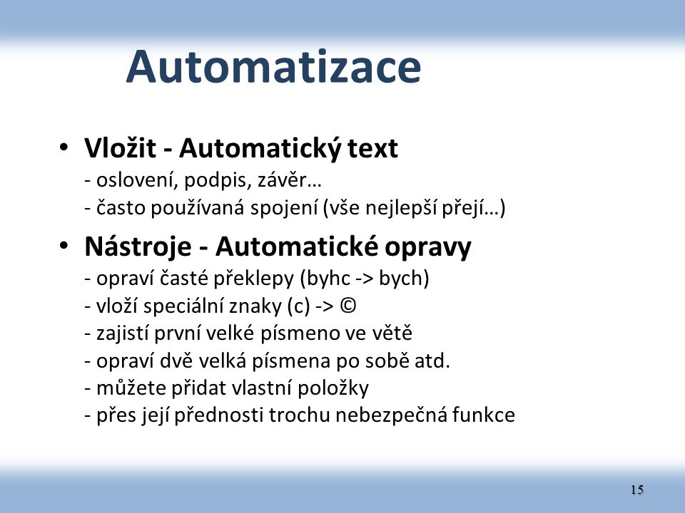 Automatizace Vložit - Automatický text - oslovení, podpis, závěr… - často používaná spojení (vše nejlepší přejí…)