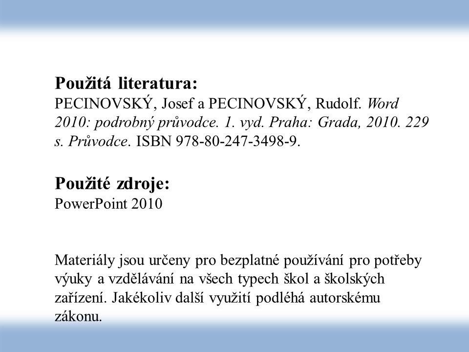 Použitá literatura: Použité zdroje: