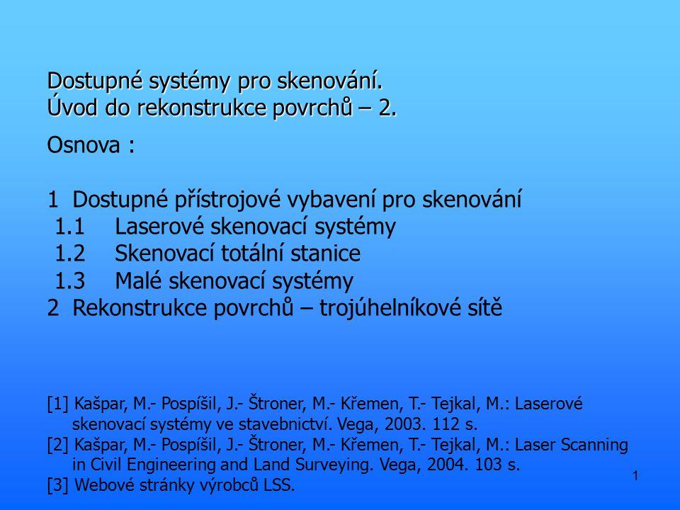 Dostupné systémy pro skenování. Úvod do rekonstrukce povrchů – 2.