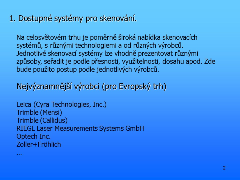 1. Dostupné systémy pro skenování.
