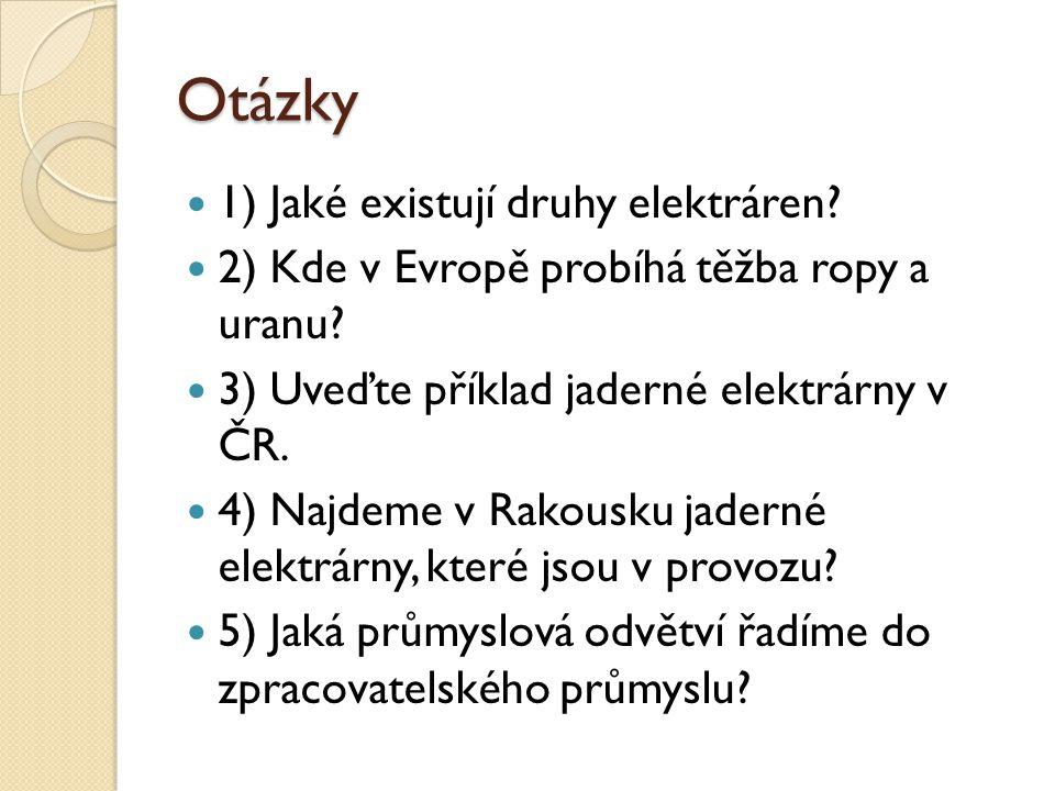 Otázky 1) Jaké existují druhy elektráren