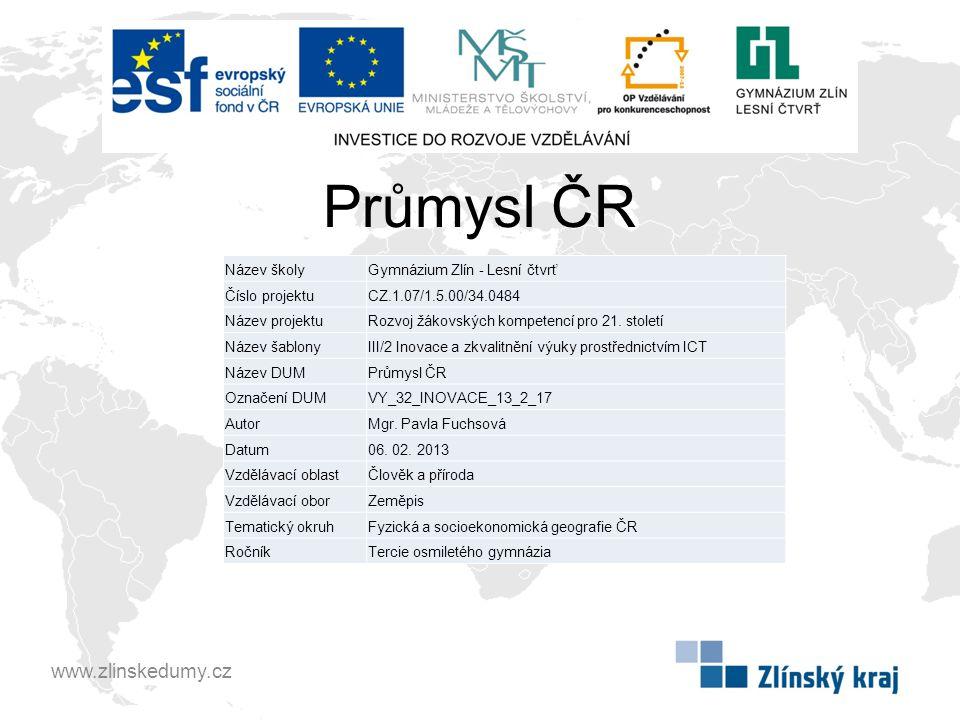 Průmysl ČR www.zlinskedumy.cz Název školy Gymnázium Zlín - Lesní čtvrť