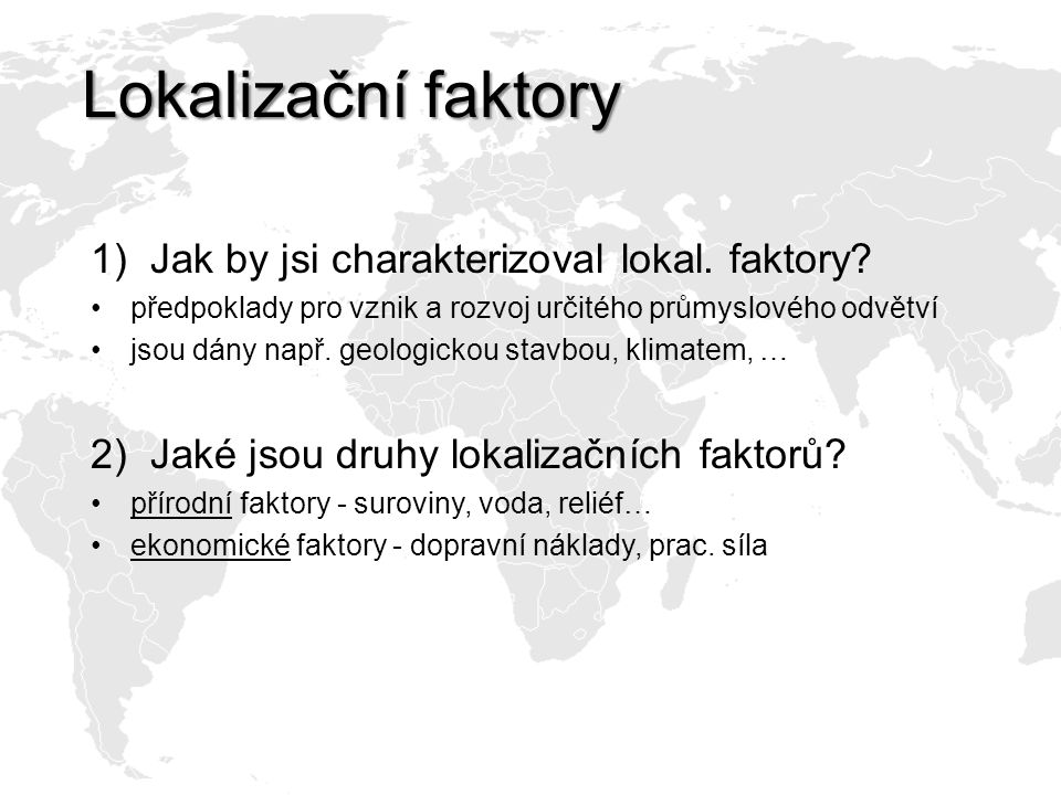 Lokalizační faktory Jak by jsi charakterizoval lokal. faktory