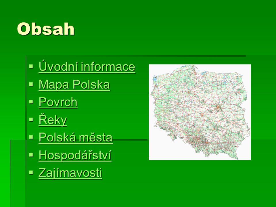 Obsah Úvodní informace Mapa Polska Povrch Řeky Polská města
