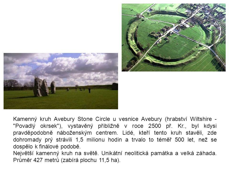 Kamenný kruh Avebury Stone Circle u vesnice Avebury (hrabství Wiltshire - Povadlý okrsek ), vystavěný přibližně v roce 2500 př. Kr., byl kdysi pravděpodobně náboženským centrem. Lidé, kteří tento kruh stavěli, zde dohromady prý strávili 1,5 milionu hodin a trvalo to téměř 500 let, než se dospělo k finálové podobě.