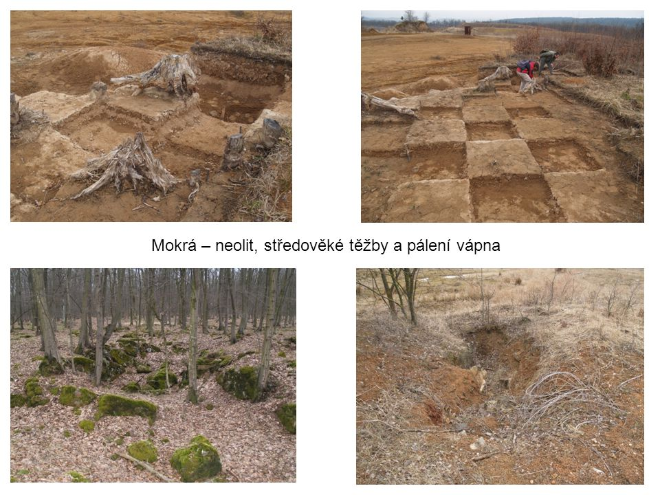 Mokrá – neolit, středověké těžby a pálení vápna