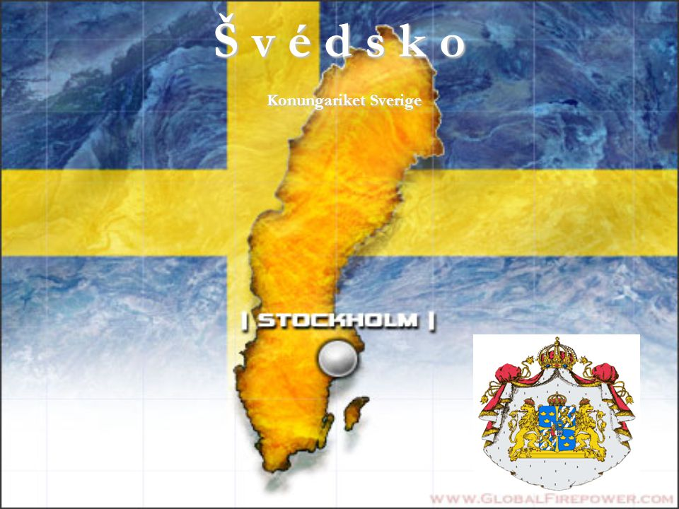 Š v é d s k o Konungariket Sverige