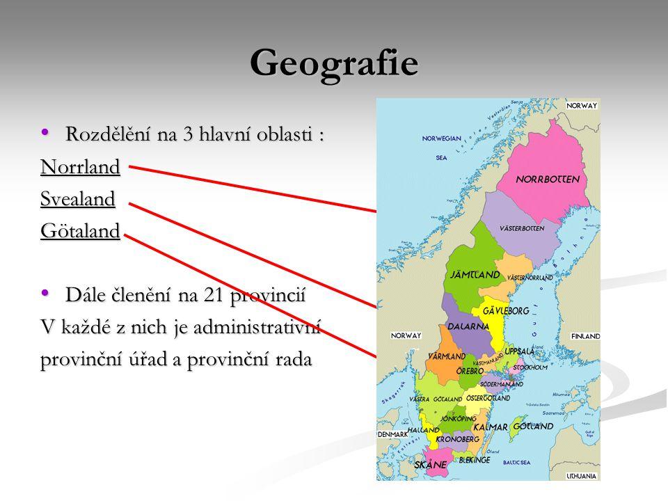 Geografie Rozdělění na 3 hlavní oblasti : Norrland Svealand Götaland