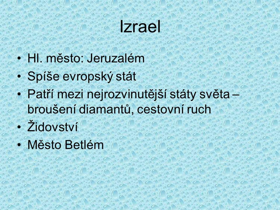 Izrael Hl. město: Jeruzalém Spíše evropský stát