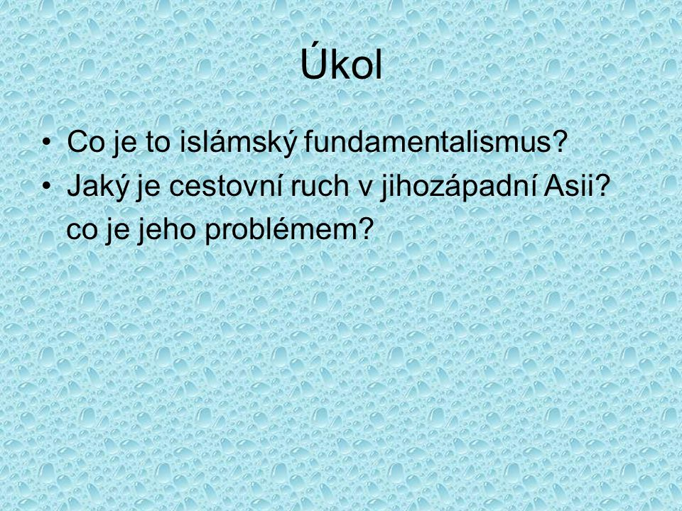 Úkol Co je to islámský fundamentalismus