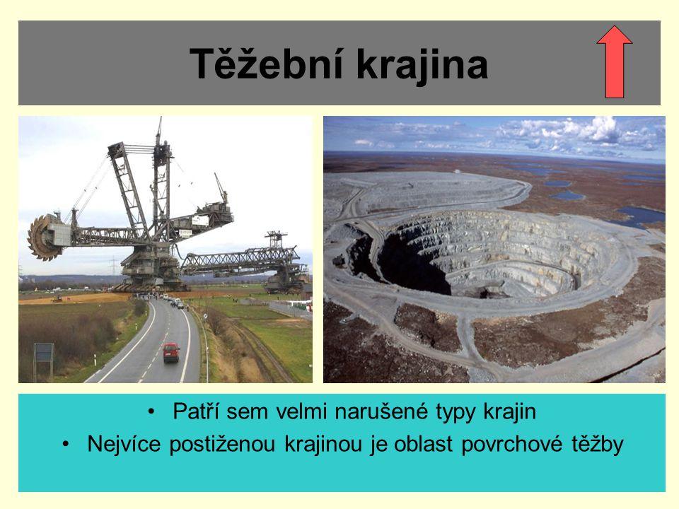 Těžební krajina Patří sem velmi narušené typy krajin