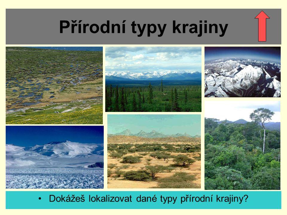 Dokážeš lokalizovat dané typy přírodní krajiny