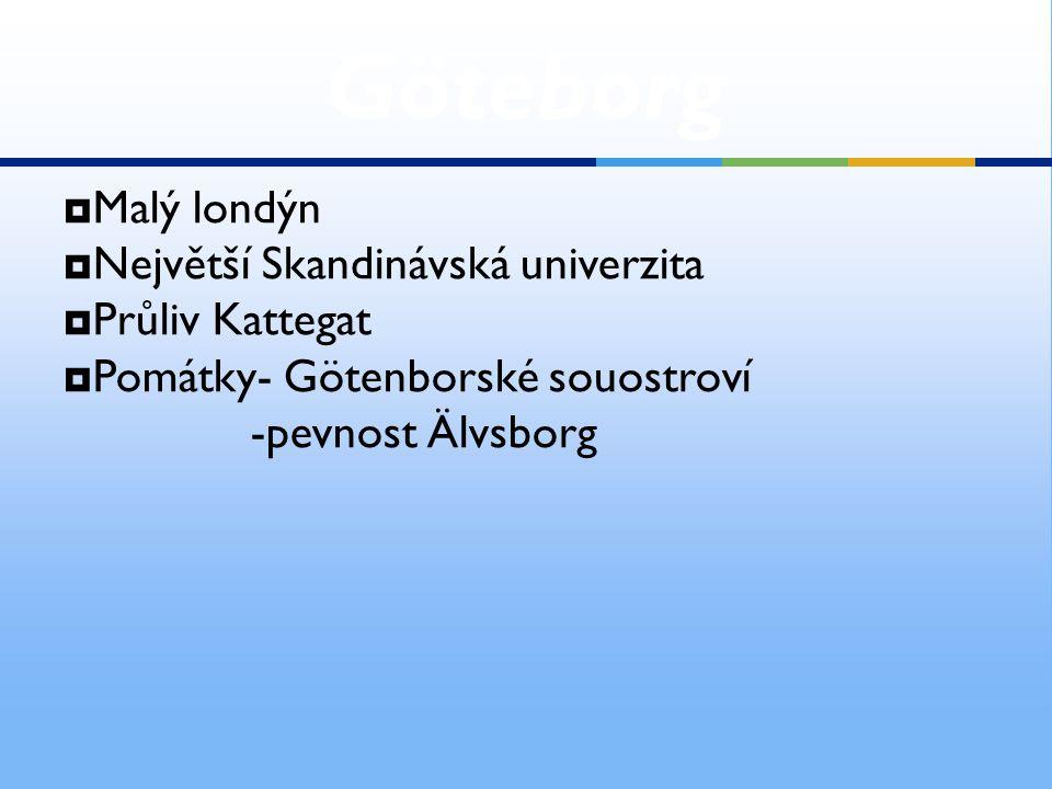 Göteborg Malý londýn Největší Skandinávská univerzita Průliv Kattegat