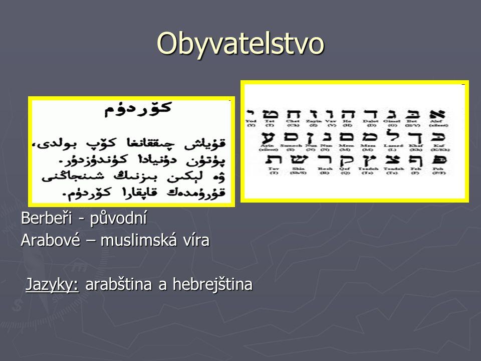 Obyvatelstvo Berbeři - původní Arabové – muslimská víra