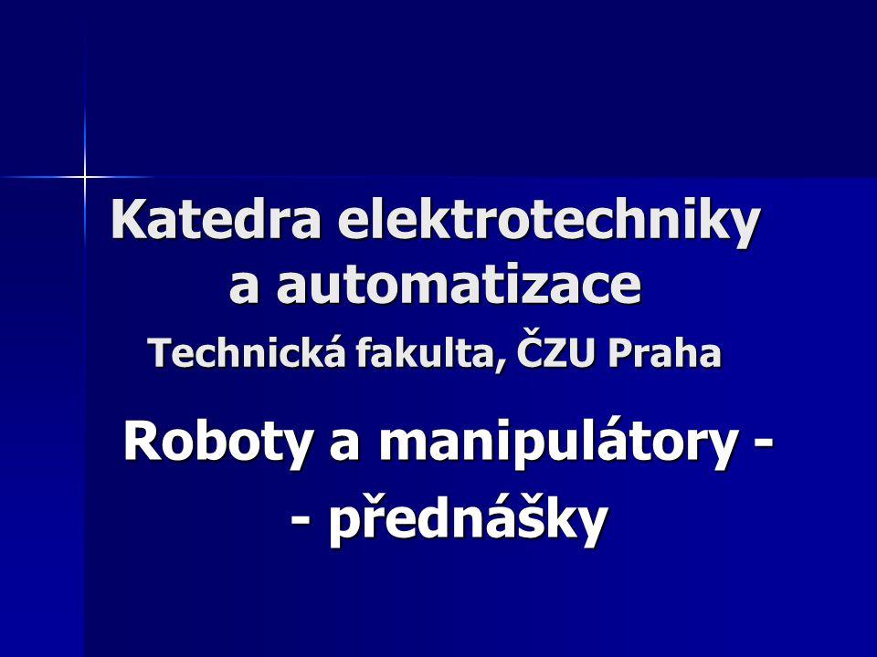 Katedra elektrotechniky a automatizace Technická fakulta, ČZU Praha