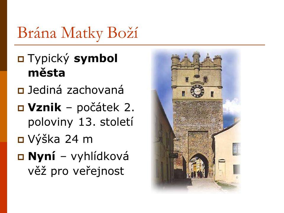 Brána Matky Boží Typický symbol města Jediná zachovaná