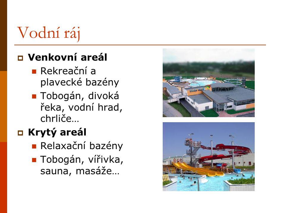 Vodní ráj Venkovní areál Rekreační a plavecké bazény