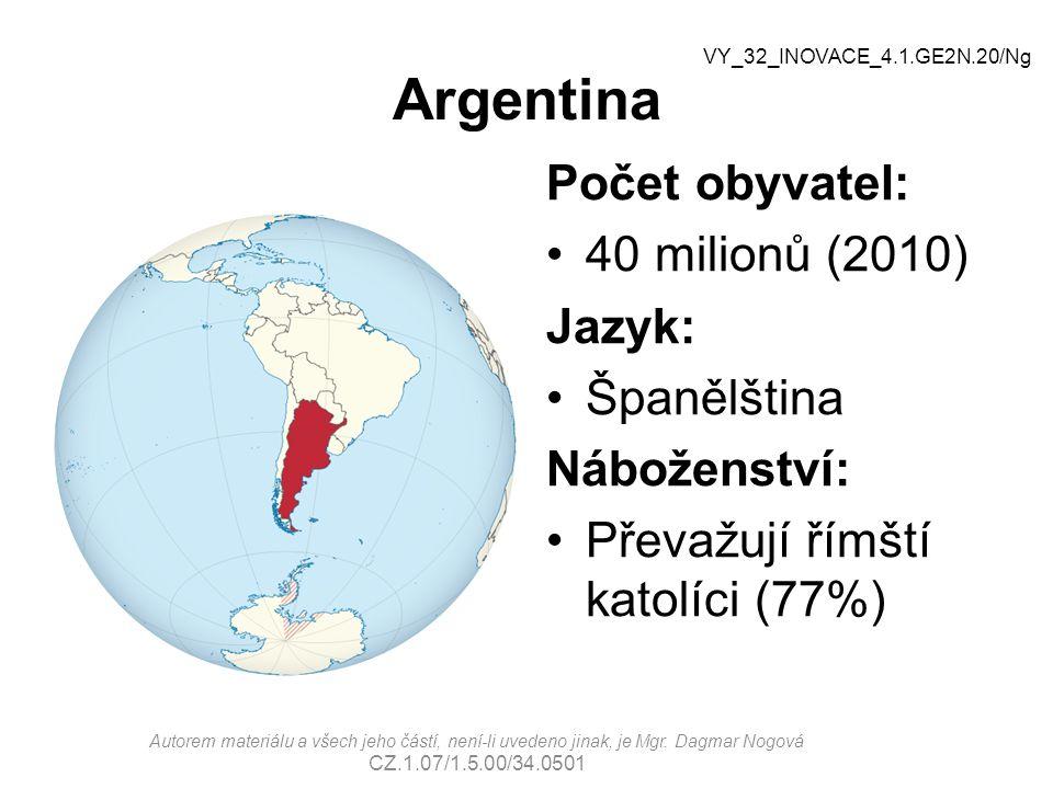 Argentina Počet obyvatel: 40 milionů (2010) Jazyk: Španělština