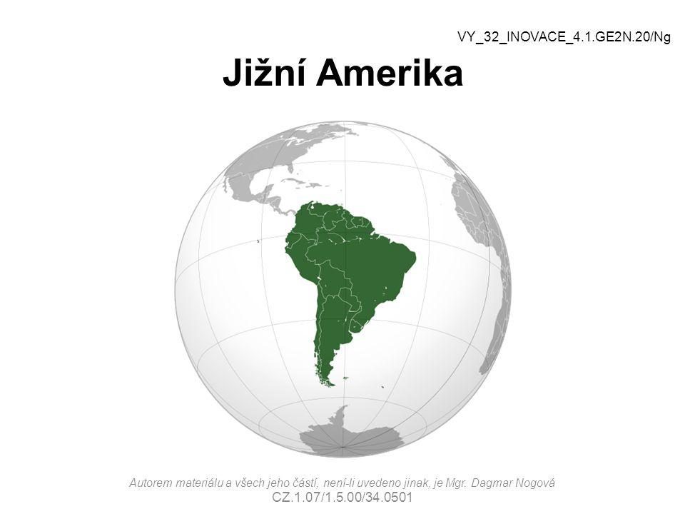 Jižní Amerika VY_32_INOVACE_4.1.GE2N.20/Ng VY_32_INOVACE_2.2.NJ2.01/Ng