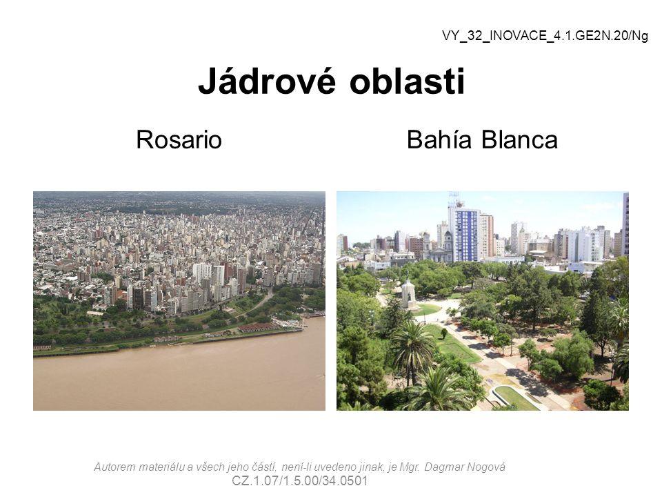 Jádrové oblasti Rosario Bahía Blanca VY_32_INOVACE_4.1.GE2N.20/Ng