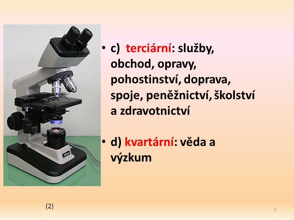 d) kvartární: věda a výzkum