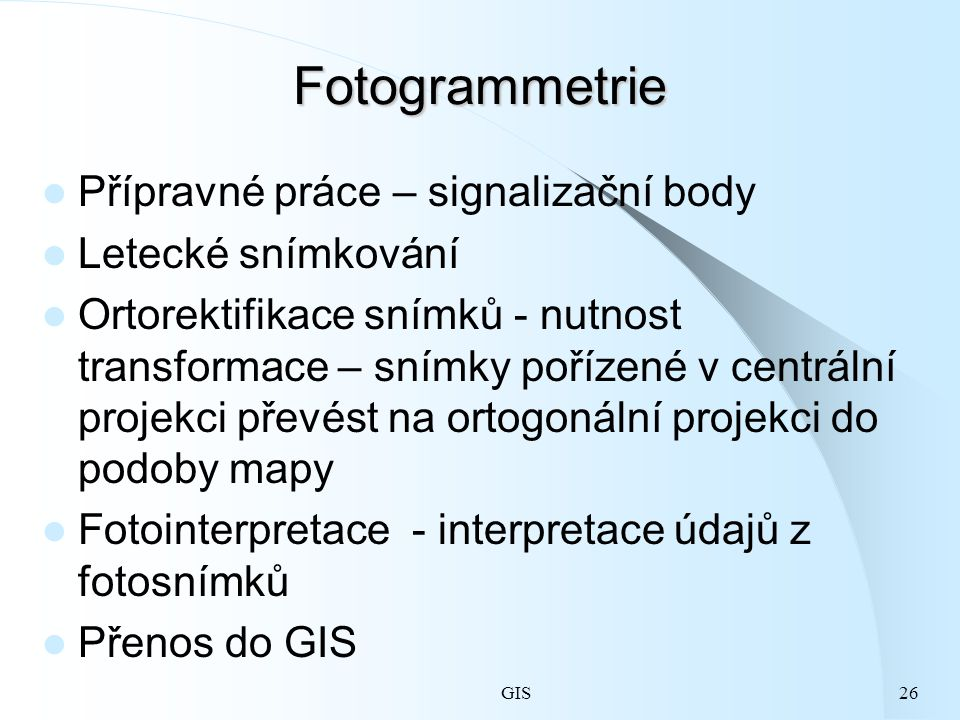 Fotogrammetrie Přípravné práce – signalizační body Letecké snímkování