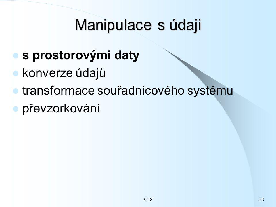 Manipulace s údaji s prostorovými daty konverze údajů