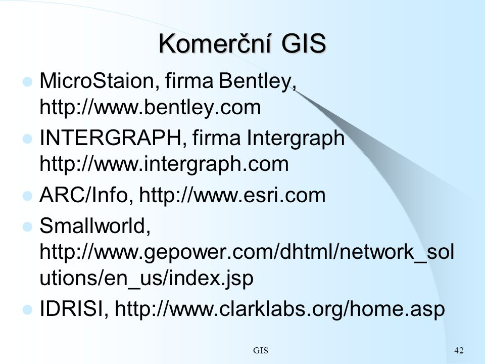Komerční GIS MicroStaion, firma Bentley, http://www.bentley.com