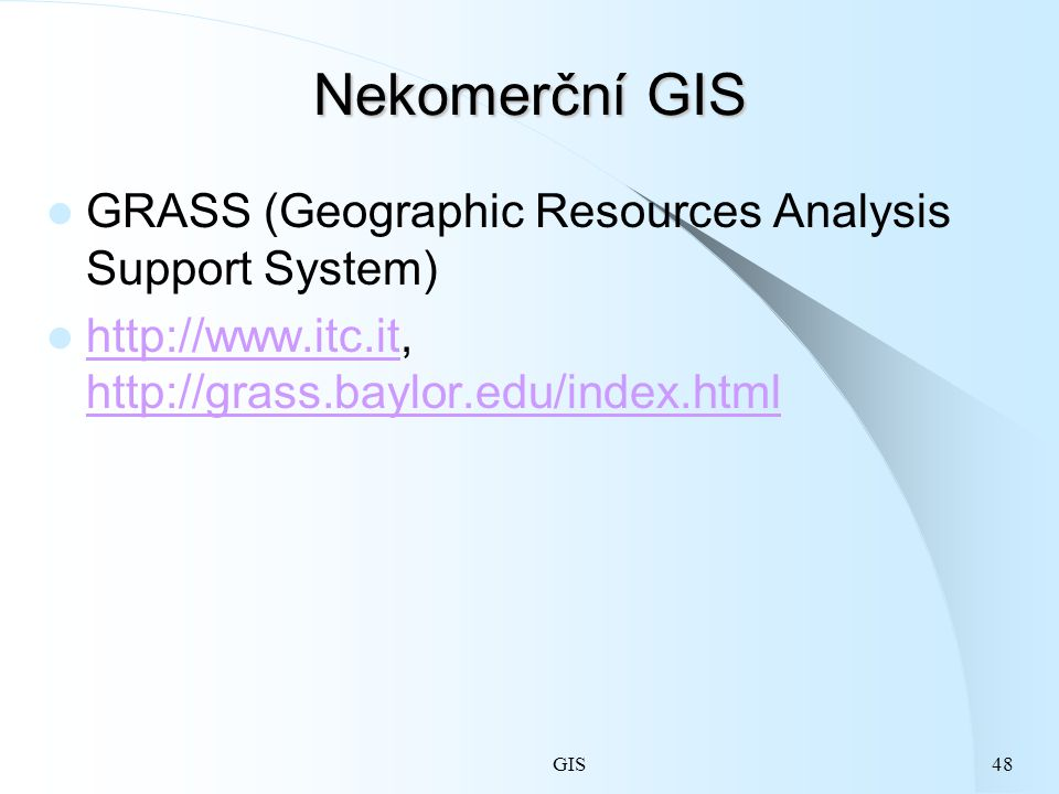 Nekomerční GIS GRASS (Geographic Resources Analysis Support System)