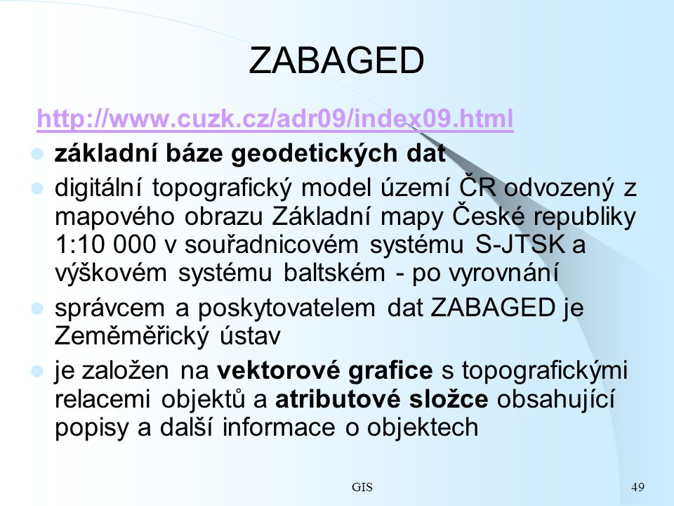 ZABAGED http://www.cuzk.cz/adr09/index09.html