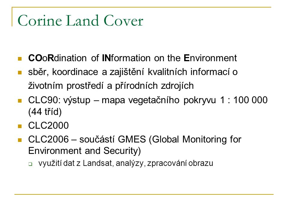 Corine Land Cover COoRdination of INformation on the Environment