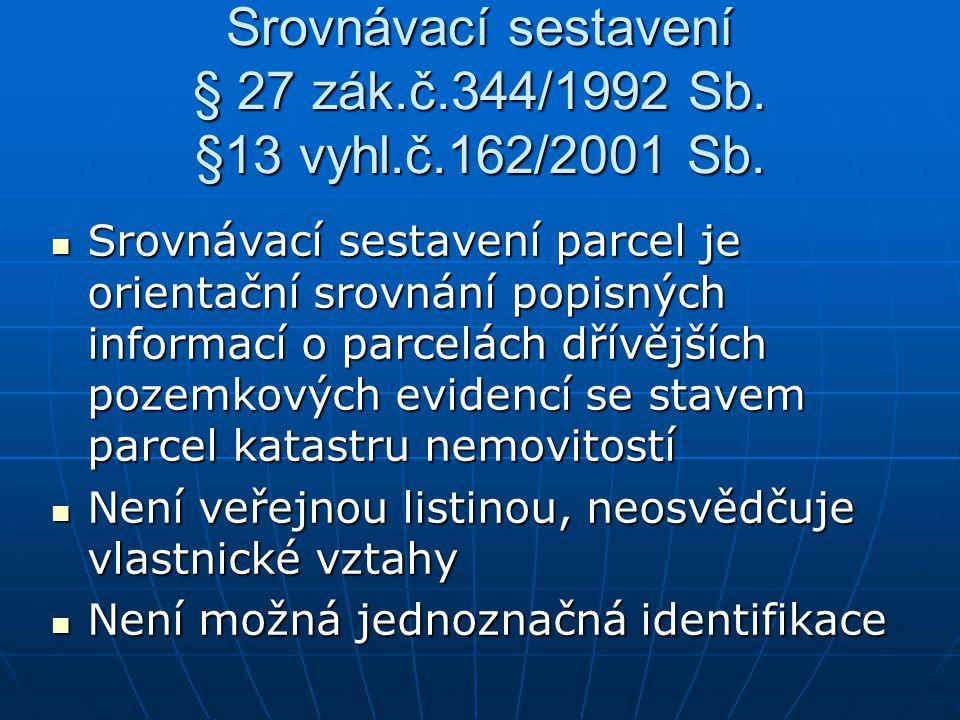 Srovnávací sestavení § 27 zák.č.344/1992 Sb. §13 vyhl.č.162/2001 Sb.