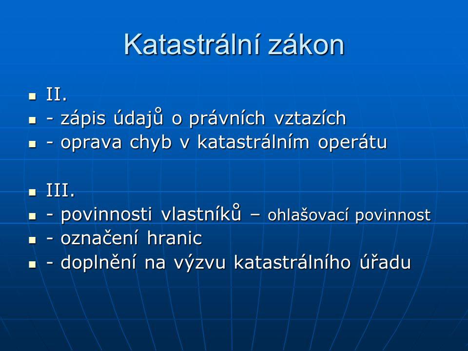 Katastrální zákon II. - zápis údajů o právních vztazích