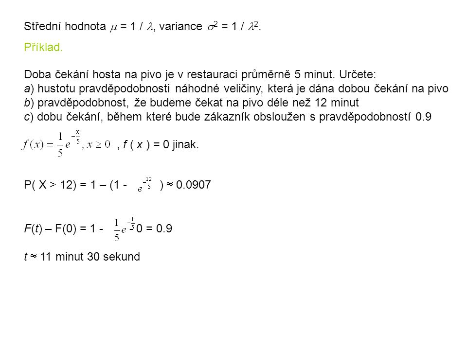 Střední hodnota m = 1 / l, variance s2 = 1 / l2.