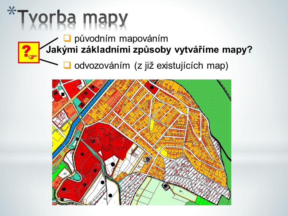 Tvorba mapy  původním mapováním