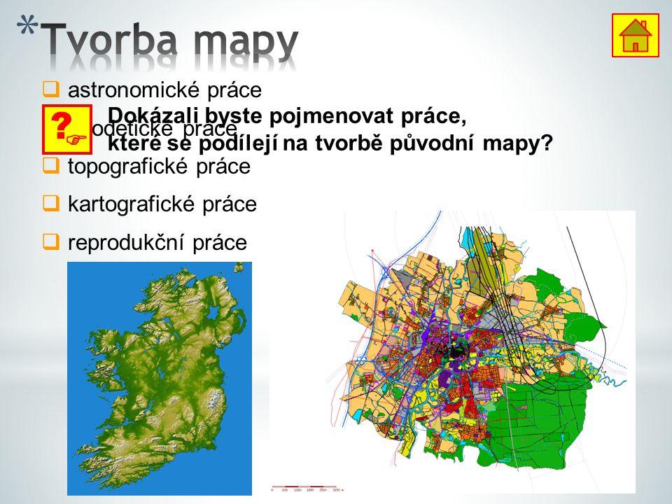 Tvorba mapy  astronomické práce geodetické práce