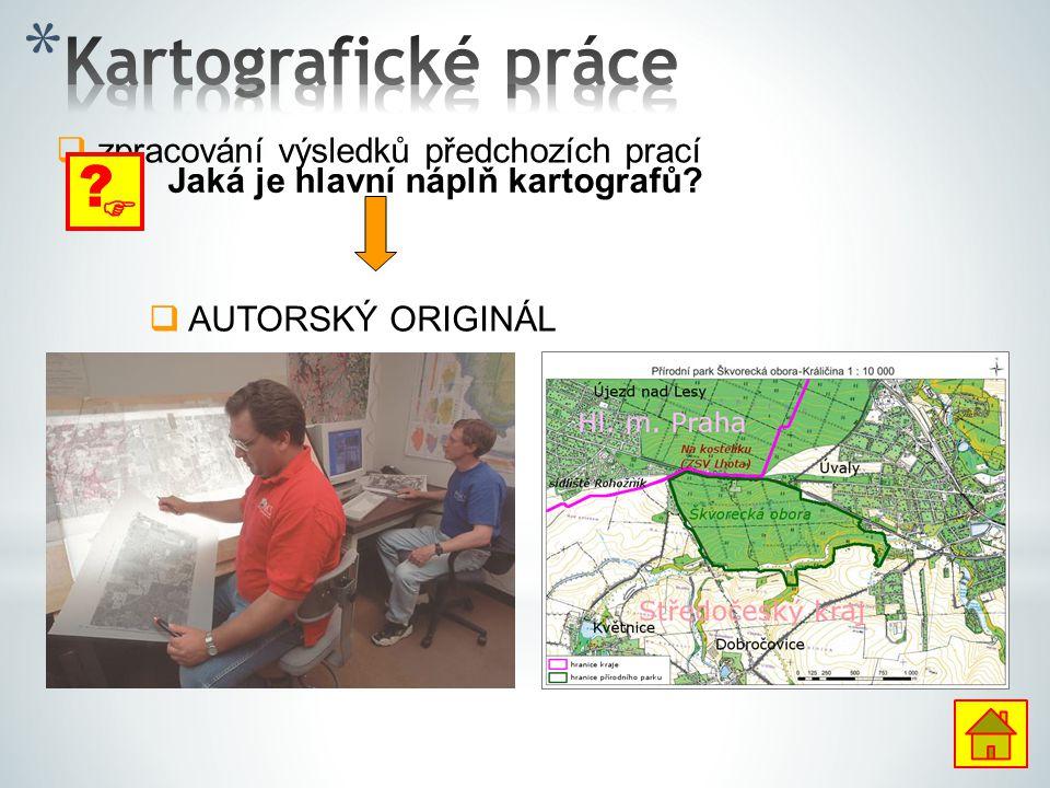 Kartografické práce  zpracování výsledků předchozích prací