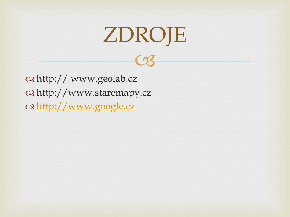 ZDROJE http:// www.geolab.cz http://www.staremapy.cz