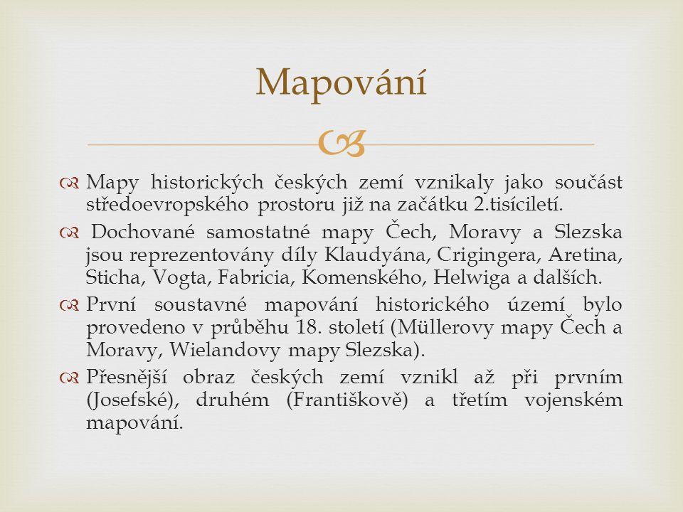 Mapování Mapy historických českých zemí vznikaly jako součást středoevropského prostoru již na začátku 2.tisíciletí.