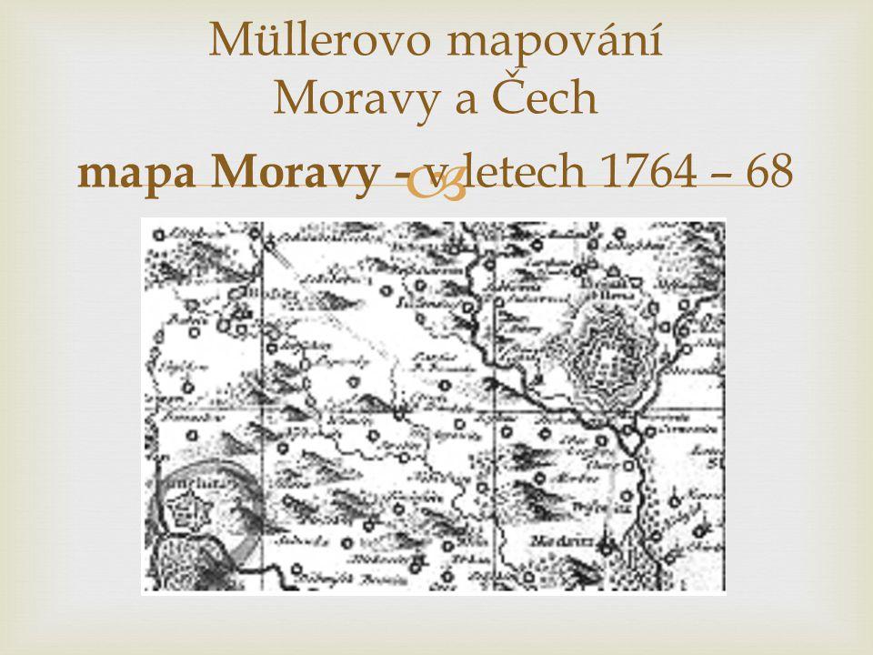 Müllerovo mapování Moravy a Čech mapa Moravy - v letech 1764 – 68