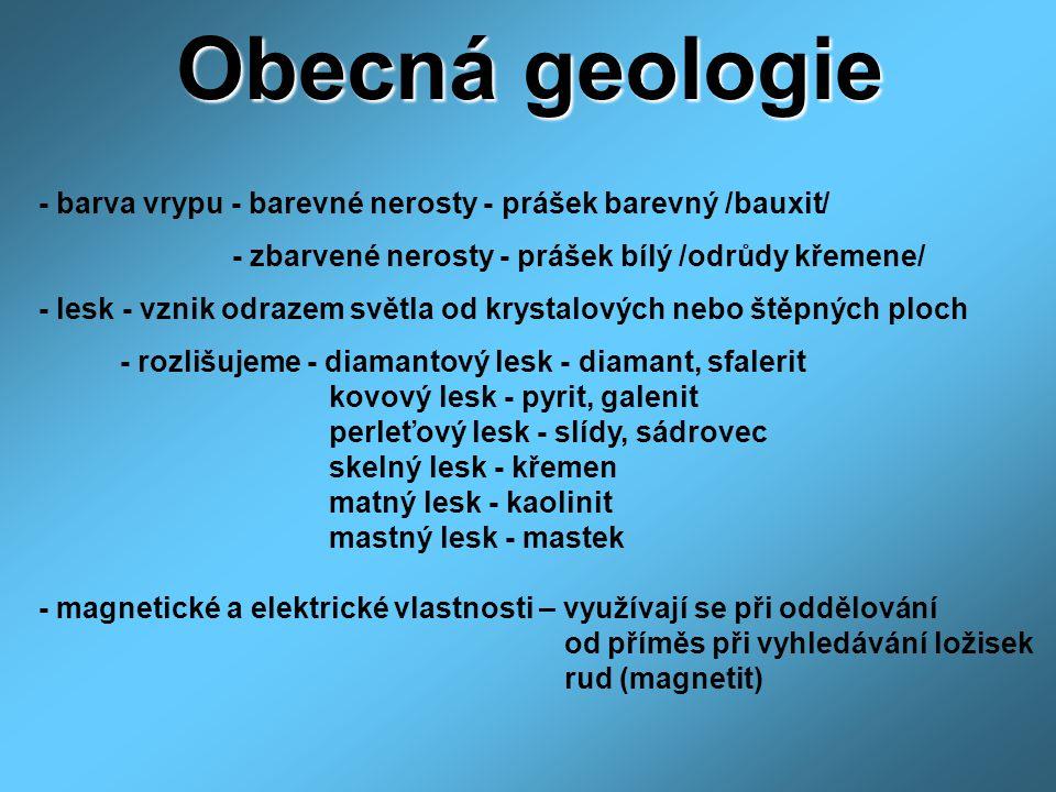 Obecná geologie - barva vrypu - barevné nerosty - prášek barevný /bauxit/ - zbarvené nerosty - prášek bílý /odrůdy křemene/