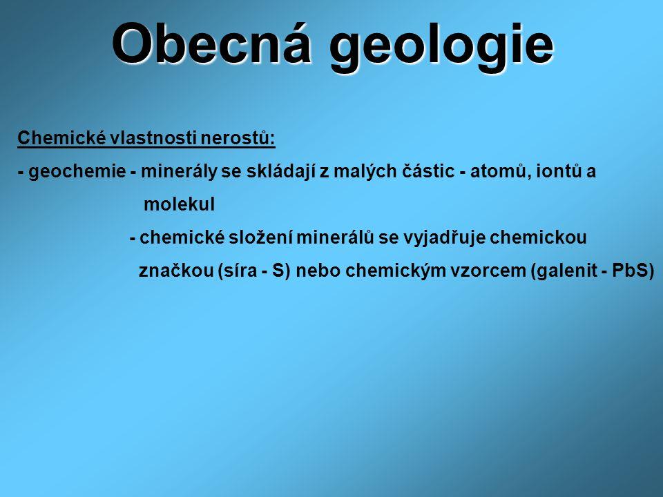 Obecná geologie Chemické vlastnosti nerostů: