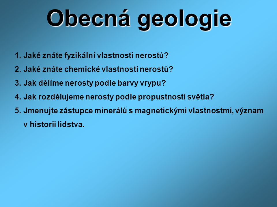 Obecná geologie 1. Jaké znáte fyzikální vlastnosti nerostů