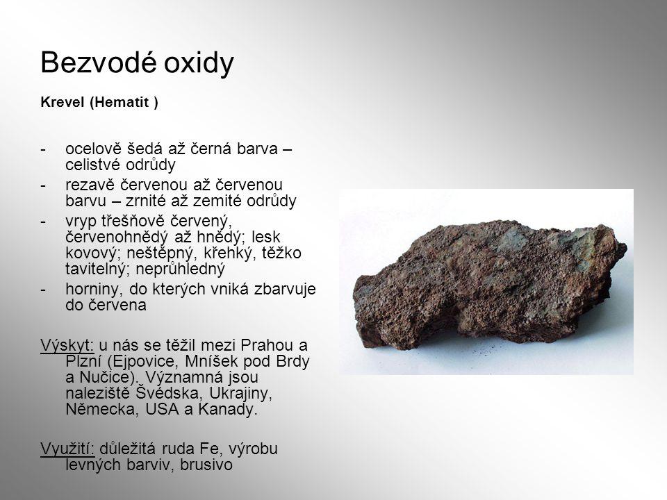 Bezvodé oxidy ocelově šedá až černá barva – celistvé odrůdy