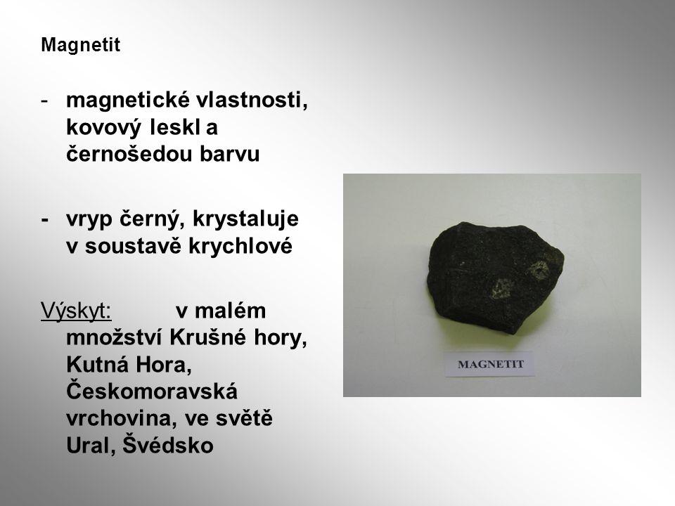 magnetické vlastnosti, kovový leskl a černošedou barvu