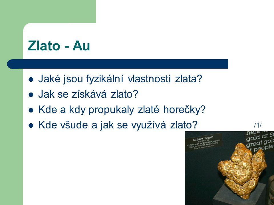 Zlato - Au Jaké jsou fyzikální vlastnosti zlata Jak se získává zlato