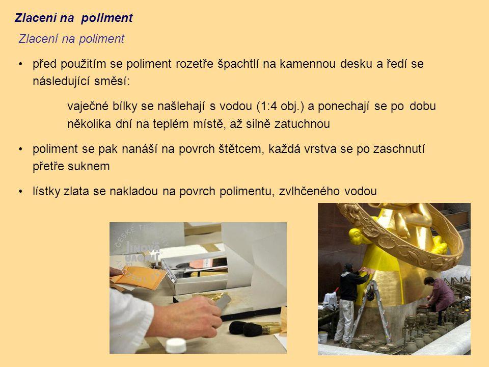 Zlacení na poliment Zlacení na poliment. před použitím se poliment rozetře špachtlí na kamennou desku a ředí se následující směsí: